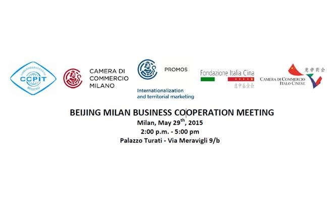 PROMOS-CCIAA MI PER EXPO 2015: BUSINESS COOPERATION MEETING BEIJING-ITALIA
